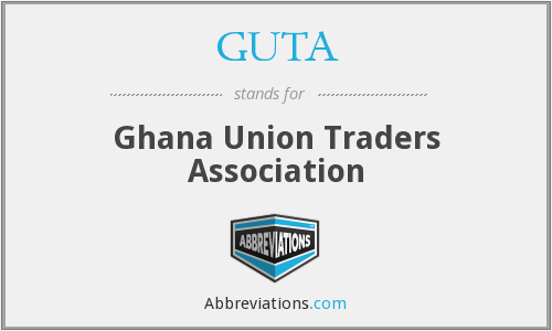 Ghana Union of Traders' Associations (GUTA)