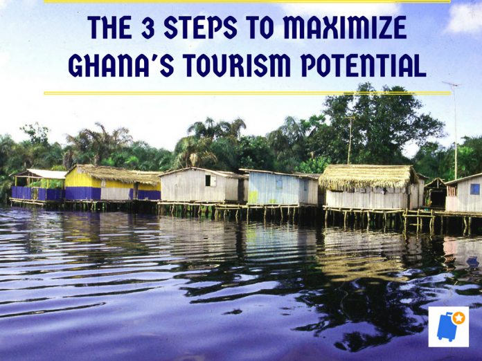 The 3 steps to maximize Ghana's Tourism Potential