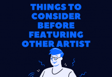 Things to consider before featuring other artist