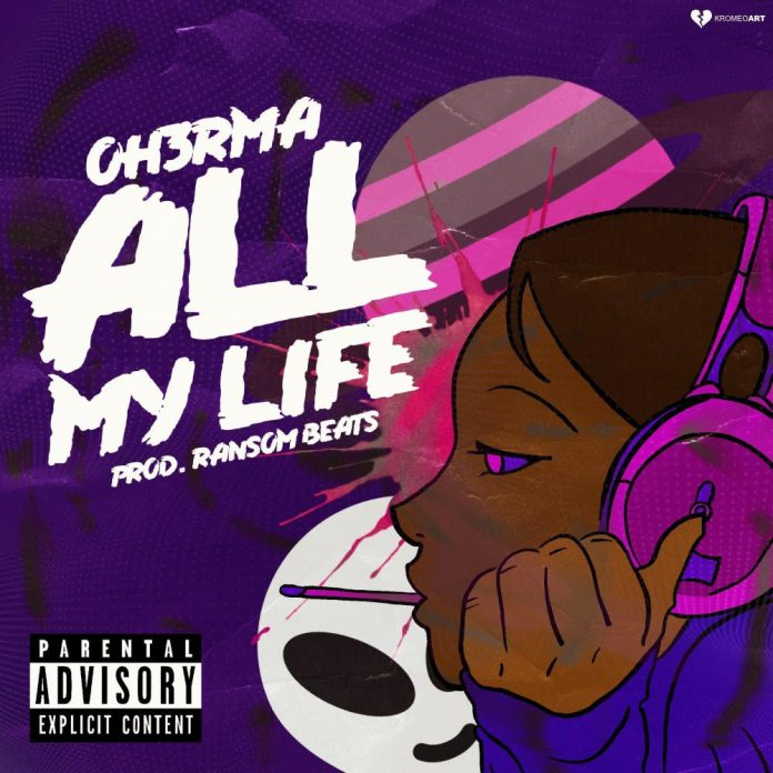 Oh3rma's 'All My Life'